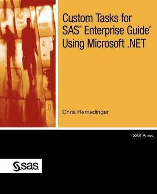 Custom Tasks for SAS Enterprise Guide Using Microsoft .NET (Paperback)