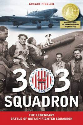 303 Squadron: The Legendary Battle of Britain Fighter Squadron (Hardback)