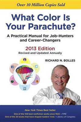 What Colour is Your Parachute 2013: A Practical Manual for Job-hunters and Career-changers (Paperback)