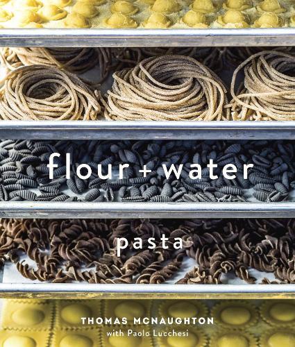 Flour + Water (Hardback)