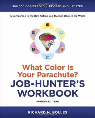 What Color Is Your Parachute? Job-Hunter's Workbook, FourthEdition (Paperback)