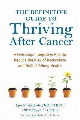 The Definitive Guide To Thriving After Cancer (Paperback)