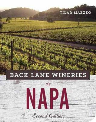 Back Lane Wineries Of Napa, Second Edition (Paperback)