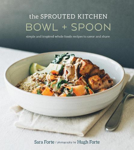 The Sprouted Kitchen Bowl And Spoon (Hardback)
