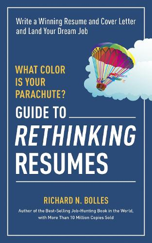 What Color is Your Parachute? Guide to Rethinking Resumes (Paperback)