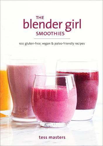 The Blender Girl Smoothies (Paperback)