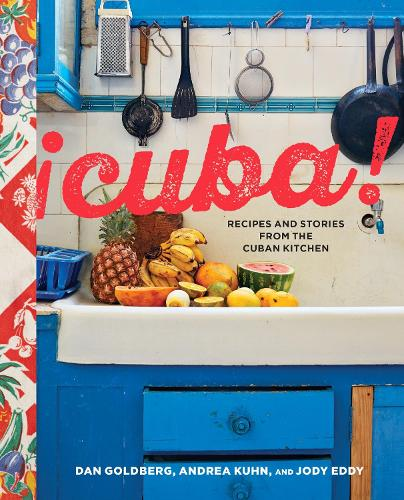Cuba!: Recipes and Stories from the Cuban Kitchen (Hardback)