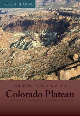 Geological Evolution of the Colorado Plateau of Eastern Utah and Western Colorado (Paperback)