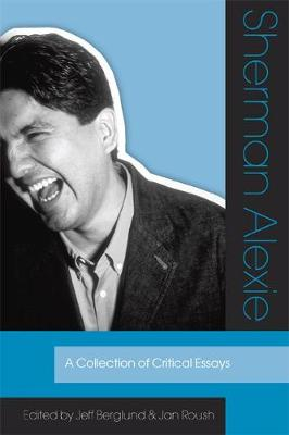 Sherman Alexie: A Collection of Critical Essays (Paperback)
