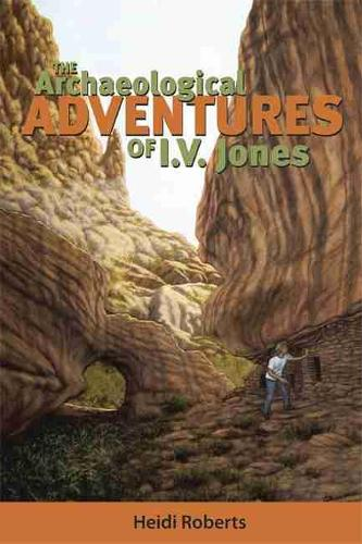 The Archaeological Adventures of I.V. Jones (Paperback)