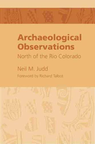 Archeological Observations North of the Rio Colorado (Paperback)