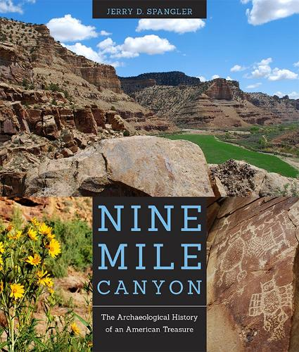 Nine Mile Canyon: The Archaeological History of an American Treasure (Paperback)