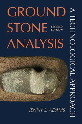 Ground Stone Analysis: A Technological Approach (Paperback)