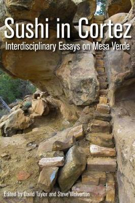 Sushi in Cortez: Interdisciplinary Essays on Mesa Verde (Paperback)