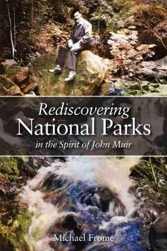 Rediscovering National Parks in the Spirit of John Muir (Paperback)