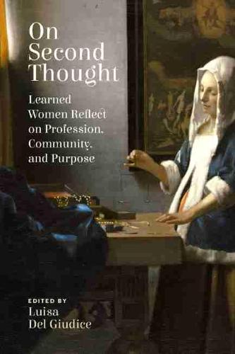 On Second Thought: Learned Women Reflect on Profession, Community, Purpose (Paperback)