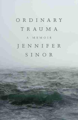 Ordinary Trauma: A Memoir (Paperback)