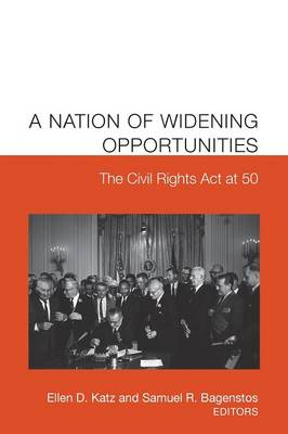 A Nation of Widening Opportunities: The Civil Rights ACT at 50 (Paperback)