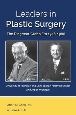 Leaders in Plastic Surgery: The Dingman-Grabb Era 1946-1986 (Paperback)