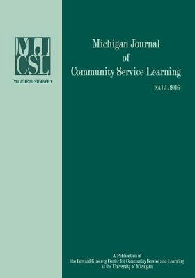 Michigan Journal of Community Service Learning: Volume 23 Number 1 - Fall 2016 (Paperback)