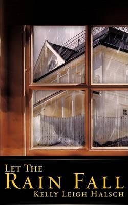 Let the Rain Fall (Paperback)