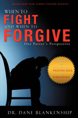 When to Fight and When to Forgive (Paperback)