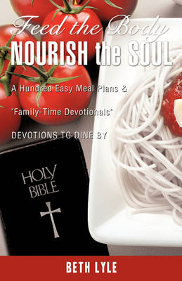 Feed the Body - Nourish the Soul (Paperback)