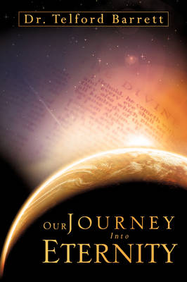 Our Journey Into Eternity (Paperback)