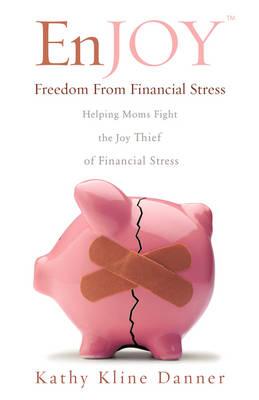 Enjoy Freedom from Financial Stress (Paperback)