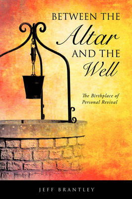Between the Altar and the Well (Paperback)
