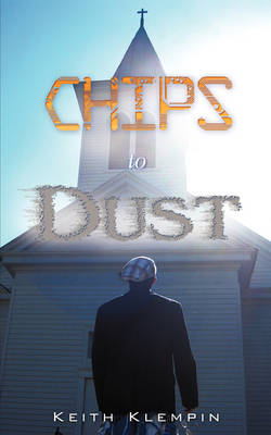 Chips to Dust (Paperback)