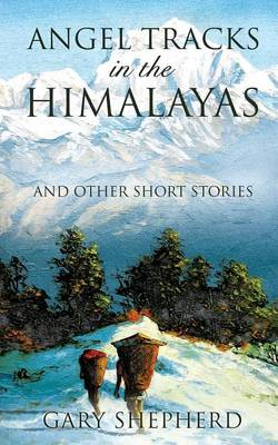 Angel Tracks in the Himalayas (Paperback)