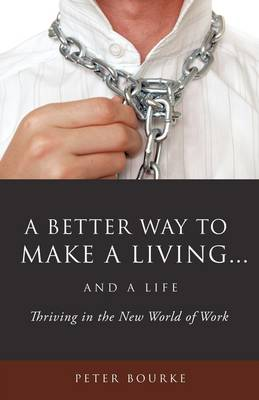 A Better Way to Make a Living...and a Life (Paperback)