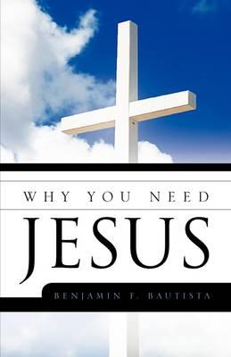 Why You Need Jesus (Hardback)