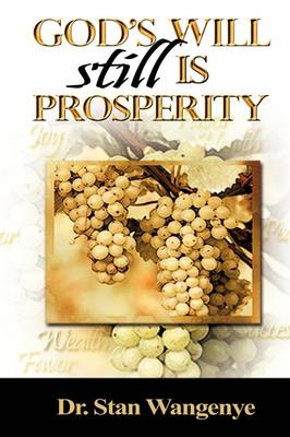 God's Will Still Is Prosperity! (Hardback)