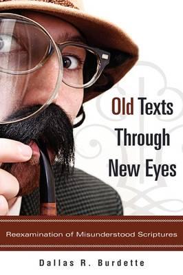 Old Texts Through New Eyes (Hardback)
