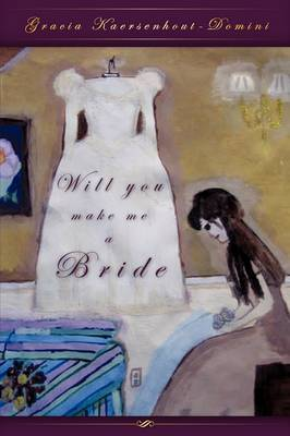Will You Make Me a Bride (Paperback)