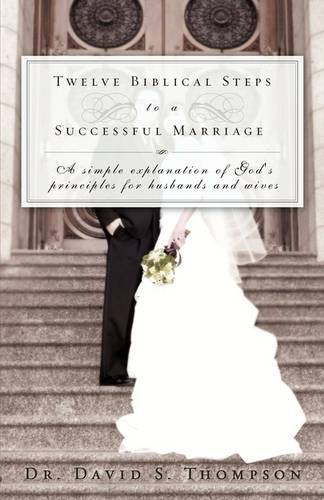 Twelve Biblical Steps to a Successful Marriage (Paperback)