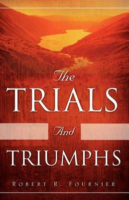 The Trials and Triumphs (Paperback)