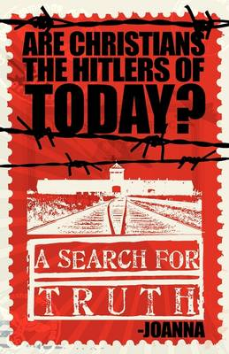Are Christians the Hitlers of Today? (Paperback)