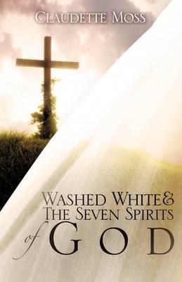 Washed White & the Seven Spirits of God (Hardback)