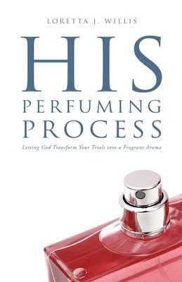 His Perfuming Process (Hardback)