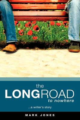The Long Road to Nowhere (Paperback)