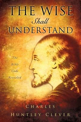 The Wise Shall Understand (Paperback)
