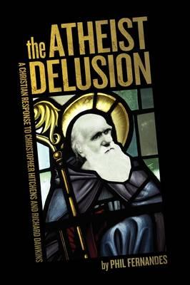 The Atheist Delusion (Paperback)