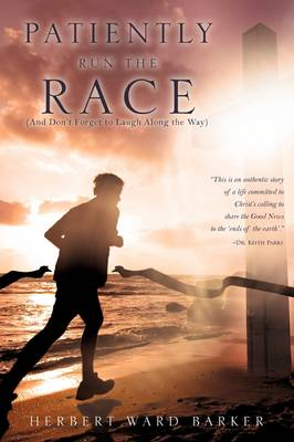 Patiently Run the Race (Paperback)