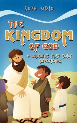 The Kingdom of God: A Children's First Daily Devotional (Paperback)