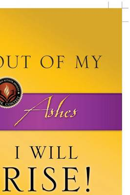 Out of My Ashes, I Will Rise! (Hardback)