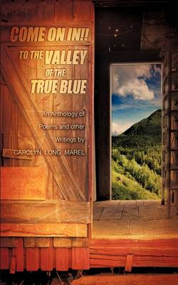 Come on In! to the Valley of the True Blue (Paperback)