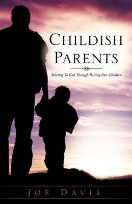 Childish Parents (Paperback)